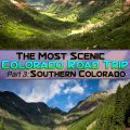 Most Scenic Colorado Road Trip - Part 3